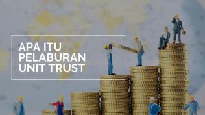 Apa itu Pelaburan Unit Trust